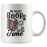Book Lover Coffee Mug So Many Books So Little Time 11oz