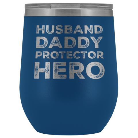 Husband Daddy Protector Hero Gift For Dad Wine Tumbler 12oz