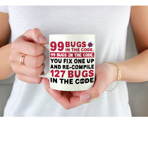 99 Bugs in The Code Computer Programmer Coder Gift Coffee Mug 11 oz