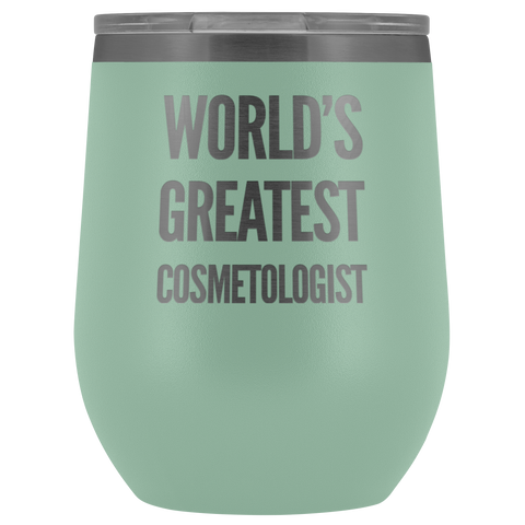 World's Greatest Cosmetologist Thank You Appreciation For Her 12 oz Wine Tumbler