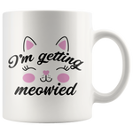 I'm Getting Married Cat Meowied Paw Owner Engagement Coffee Mug 11 oz