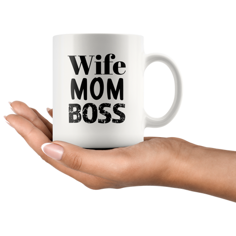 Gift for Mom - Wife Mom Boss Strong Woman Mother's Appreciation Coffee Mug 11 oz