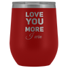 Valentines Day Gift Love You More I Win I Love You Appreciation Coffee Tumbler 12 oz