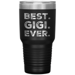 Gift For Grandma Best Gigi Ever Thank You Appreciation For Her Coffee Tumbler 30 oz