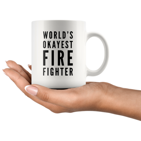 World's Okayest Fire Fighter Retirement Gift Idea Coffee Mug 11 oz