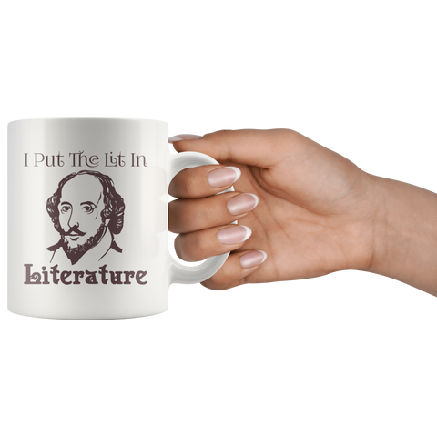 I Put The Lit In Literature English Teacher Mugs Funny Gift