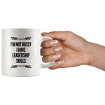 Team Leaders Boss Coffee Mug I'm Not Bossy I Have Leadership Skills