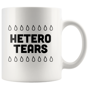 LGBT Gift - Hetero Tears Anti-Homophobia I Just Drink Hetero Tears Coffee Mug 11 oz