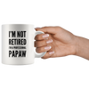 I'm Not Retired I'm A Professional Papaw Gift Idea  Coffee Mug 11 oz