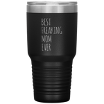 Best Freaking Mom Ever Mother's Day Appreciation For Mom Coffee Tumbler 30 oz