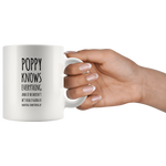 Grandpa Gift - Poppy Knows Everything If He Doesn't He's Really Good Coffee Mug 11 oz