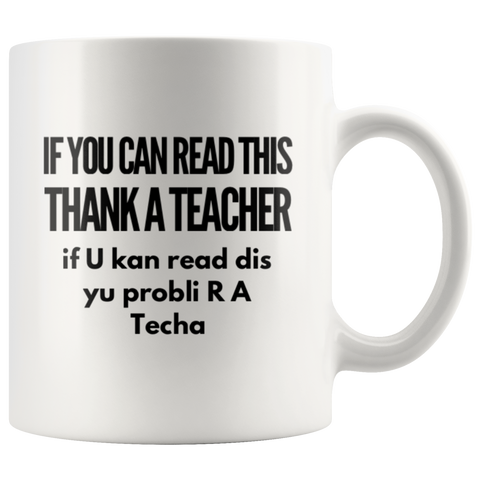 If You Can Read This Thank A Teacher Gift Ceramic Coffee Mug 11 oz