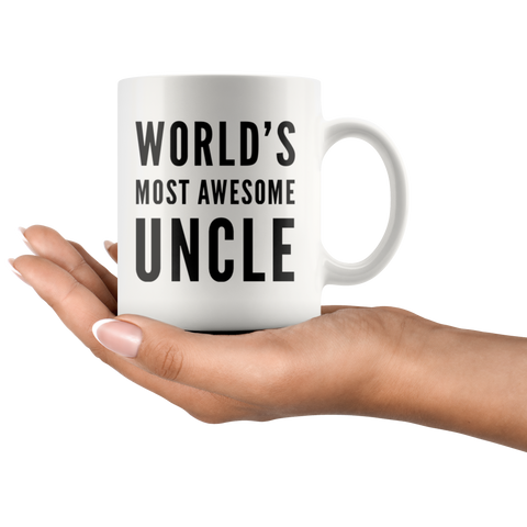 Gift For Uncle World's Most Awesome Uncle Thank You Appreciation Coffee Mug 11 oz