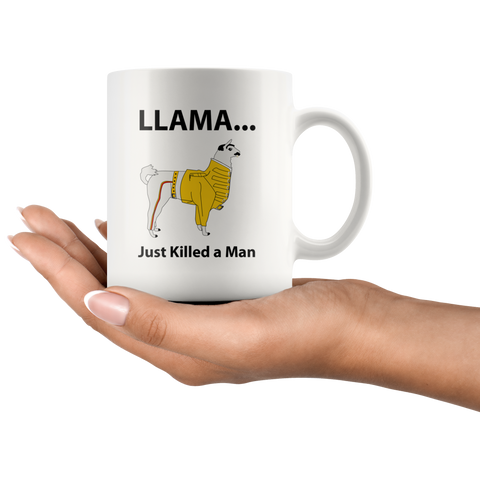 Llama Just Killed A Man Animal Owner Gift Idea Ceramic Coffee Mug 11oz