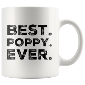 Gift For Dad Best Poppy Ever Father's Day Appreciation Thank You Coffee Mug 11 oz