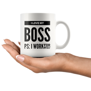 I Love My Boss PS: I Work For Myself Mug Gift for Boss