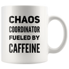 Chaos Coordinator Fueled By Caffeine Gift Ceramic Coffee Mug 11 oz