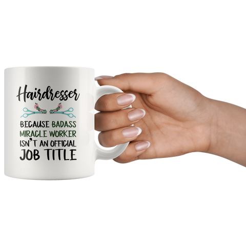 Gift for Hairdressers/Funny Hairdresser Coffee Mug