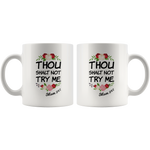 Funny Mom Mug Thou Shalt Not Try Me Coffee Cup