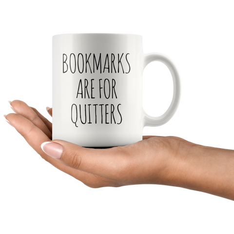 Bookmarks Are For Quitters Book Lover Gift Idea Coffee Mug 11 oz