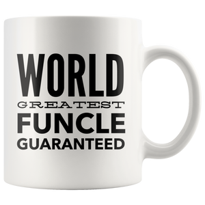 World's Greatest Funcle- Funny Gift for Uncle-11oz White Coffee Mug for Uncle