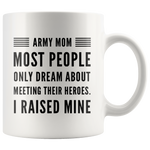 Most People Dream Meeting Their Heroes I Raise Mine  Coffee Mug 11 oz