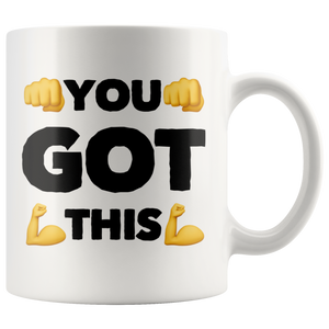 You Got This Ceramic Coffee Mug 11 oz