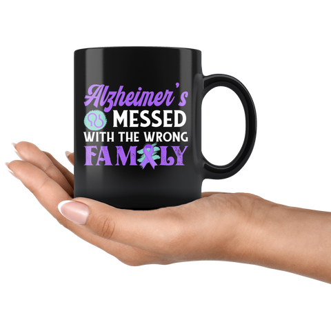 Alzheimer's Messed With The Wrong Family Gift Ceramic Coffee Mug 11 oz