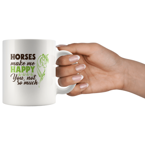 Horses Make Me Happy You Not So Much Animal Lover Gift Mug 11 oz