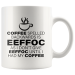 Coffee Spelled Backward Mug As I Don't Give Eeffoc Mug 11oz - Panvola
