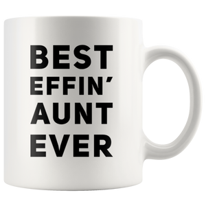 Gift For Aunt Best Effin' Aunt Ever Thank You Appreciation For Her Coffee Mug 11 oz