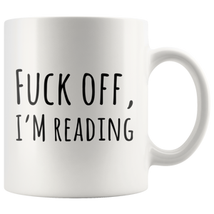 F*** Off I'm Reading Book Lover Gift Idea Ceramic Coffee Mug 11 oz