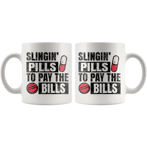 Slingin' Pills To Pay Bills Pharmacy Technician Mug