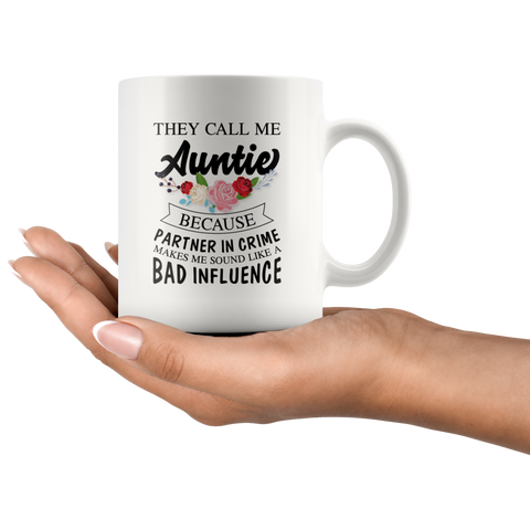 They Call Me Auntie Because Partner Makes Me Sound Like Appreciation Mug 11 oz