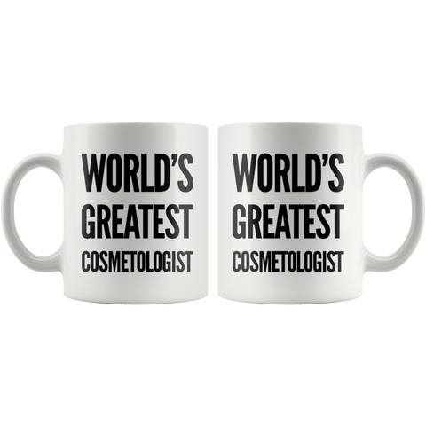World's Greatest Cosmetologist Thank You Appreciation Coffee Mug 11 oz