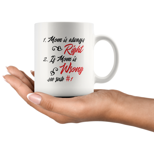 09e3c07b869 Funny Mothers Mug Mom Is Always Right Mother's Day Gift Ideas Tea ...
