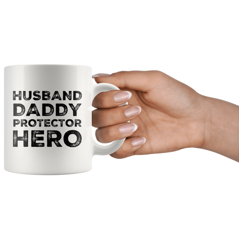 Husband Daddy Protector Hero Gift For Dad Husband Mug 11oz