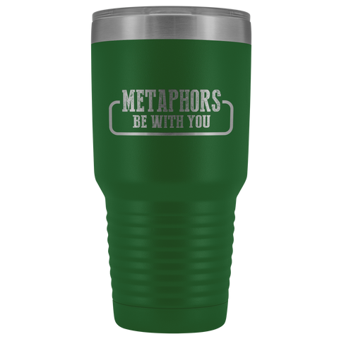 Metaphors Be With You English Teacher Gift Idea Travel Tumbler 30 oz