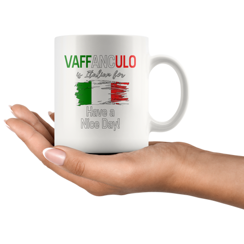 Patriotic Gifts - Vaffanculo Is Italian For Have A Nice Day Coffee Mug 11 oz