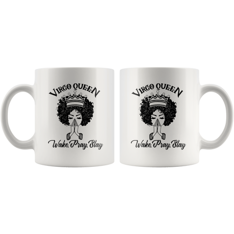 Virgo Queen Wake Pray Slay in Zodiac Sign  Ceramic Coffee Mug 11 oz