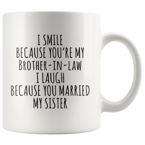 I Smile  Because You're My Brother In Law Gift Ceramic Coffee Mug 11oz