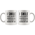 I Smile Because You Are My Daughter In Law I Laugh Coffee Mug 11 oz