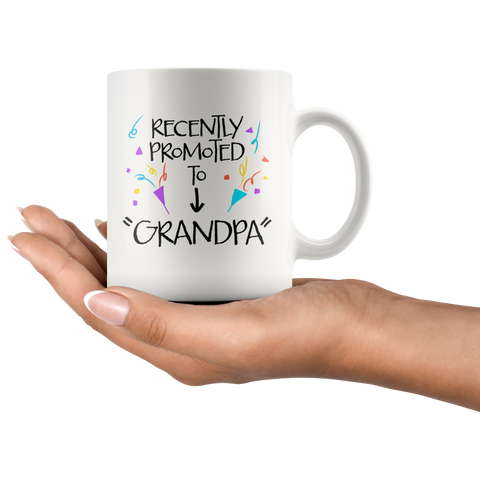 Grandpa Gift - Recently Promoted To Grandpa Pregnancy Reveal Coffee Mug 11 oz