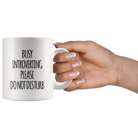 Introvert Gift - Busy Introverting Please Do Not Disturb Introverted Coffee Mug 11 oz