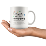 Debugging Definition Funny IT Programming Coding Programmer  Mug 11 oz