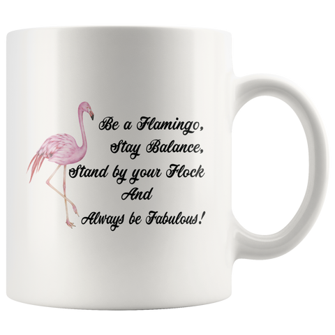 Be A Flamingo Always Be Fabulous Gift Idea Ceramic Coffee Mug 11 oz