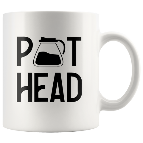 Funny Coffee Lover Gifts Pot Head Coffee Drinker White Coffee Mug 11 oz