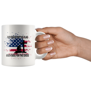 Patriotic Gifts - We Stand For The Flag And Kneel For The Cross Coffee Mug 11 oz