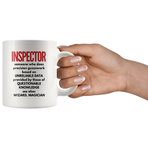 Inspector Gift - Inspector Someone Who Does Precision Guesswork Coffee Mug 11 oz