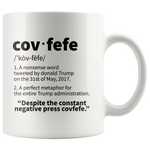 Funny Trump Gifts - Covfefe Verb Donald Trump's Tweeted Words Coffee Mug 11 oz